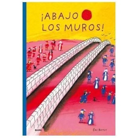 ABAJO LOS MUROS Blume Eric Battut Portada Libro