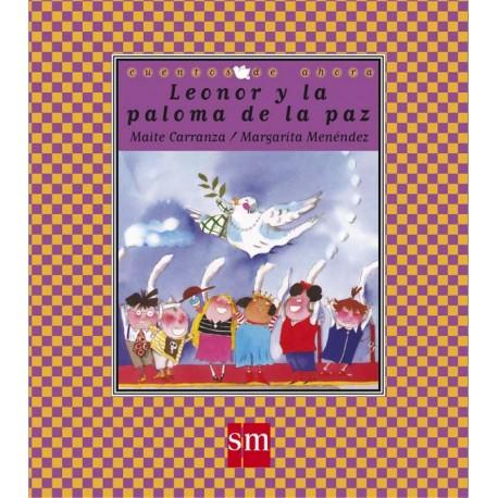 LEONOR Y LA PALOMA DE LA PAZ Cuentos de Ahora SM Portada Libro