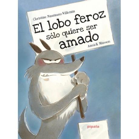 EL LOBO FEROZ SOLO QUIERE SER AMADO Pipala
