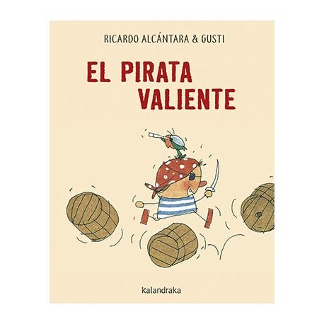 EL PIRATA VALIENTE Kalandraka