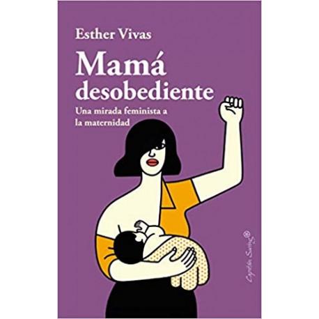 MAMA DESOBEDIENTE Esther Vivas Portada Libro