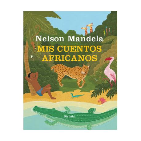 MIS CUENTOS AFRICANOS Siruela Mandela