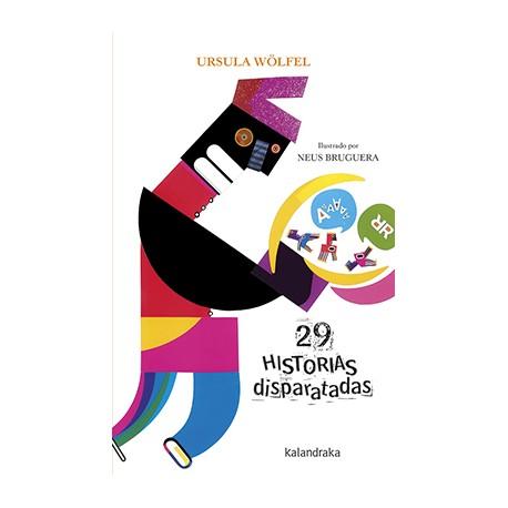 29 HISTORIAS DISPARATADAS Kalandraka