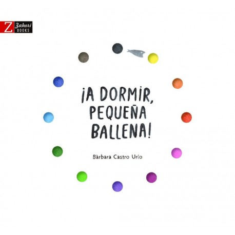 A DORMIR PEQUENA BALLENA Zahori