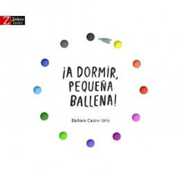 ¡A DORMIR PEQUEÑA BALLENA!