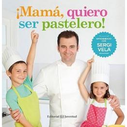 ¡MAMÁ, QUIERO SER PASTELERO!