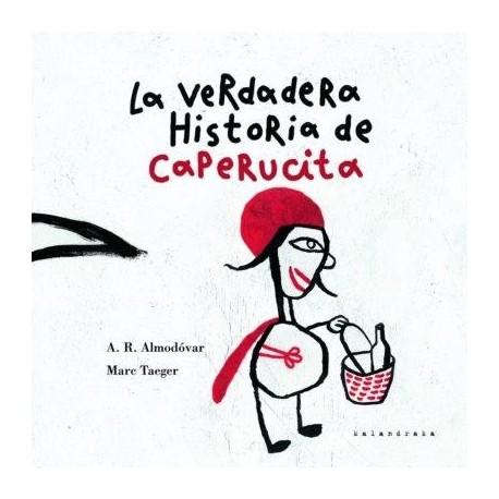 LA VERDADERA HISTORIA DE CAPERUCITA Kalandraka Version de Rodriguez Almodovar Portada Libro