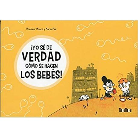 YO SE DE VERDAD COMO SE HACEN LOS BEBES 978-84-17383-56-5