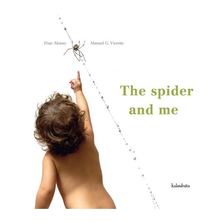 THE SPIDER AND ME KALANDRAKA RAYUELAINFANCIA