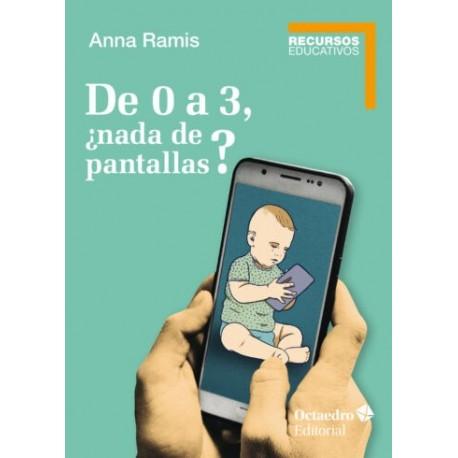 DE 0 A 3 NADA DE PANTALLAS 978-84-18348-99-0