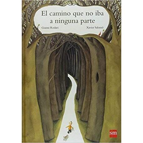 EL CAMINO QUE NO IBA A NINGUNA PARTE Libro