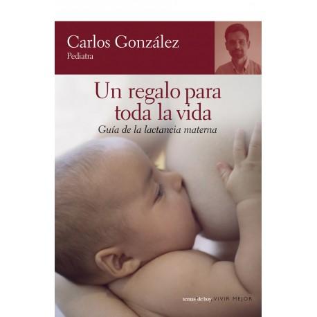 UN REGALO PARA TODA LA VIDA Carlos Gonzalez Portada Libro