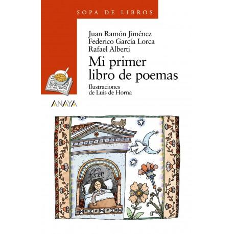 MI PRIMER LIBRO DE POEMAS Alberti Garcia Lorca y Juan Ramon Para Ninos Anaya Portada Libro
