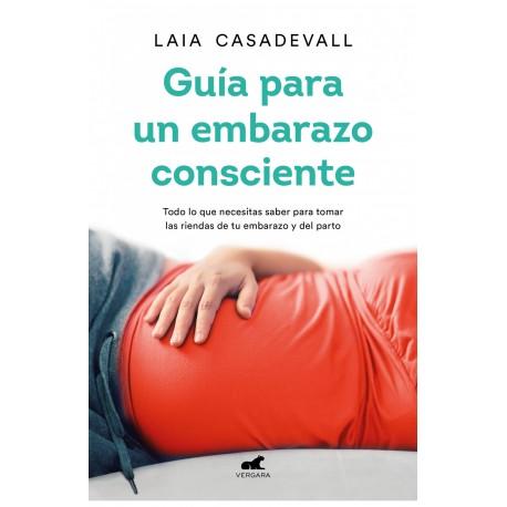 GUIA PARA UN EMBARAZO CONSCIENTE LAIA CASADEVALL