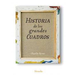 HISTORIA DE LOS GRANDES CUADROS