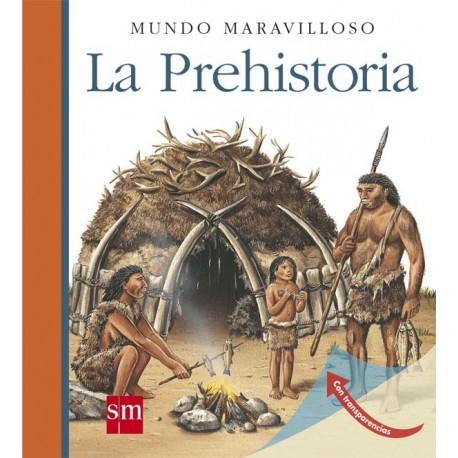 LA PREHISTORIA SM Mundo Maravilloso Portada Libro