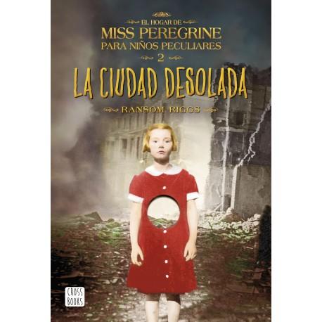 EL HOGAR DE MISS PEREGRINE 2 LA CIUDAD DESOLADA