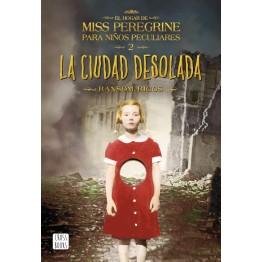 EL HOGAR DE MISS PEREGRINE 2. LA CIUDAD DESOLADA