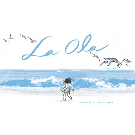 la-ola-album-ilustrado-suzy-lee-barbara-fiore