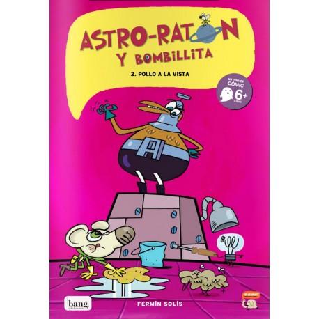 ASTRO RATON Y BOMBILLITA 2 POLLO A LA VISTA Bang Ediciones Mamut Comic Para Ninos Portada Libro