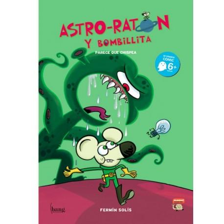 ASTRO-RATÓN Y BOMBILLITA: PARECE QUE CHISPEA