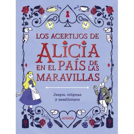 LOS ACERTIJOS DE ALICIA EN EL PAIS DE LAS MARAVILLAS