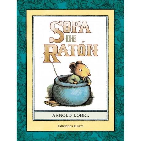 sopa de raton de arnold lobel ediciones ekare