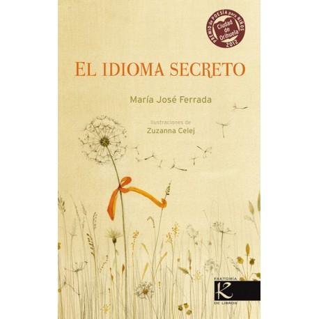 EL IDIOMA SECRETO Factoria K Premio Orihuela Maria Jose Ferrada Portada Libro