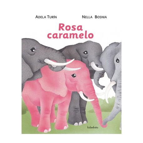 ROSA CARAMELO de Nella Bosnia y Adela Turin Kalandraka