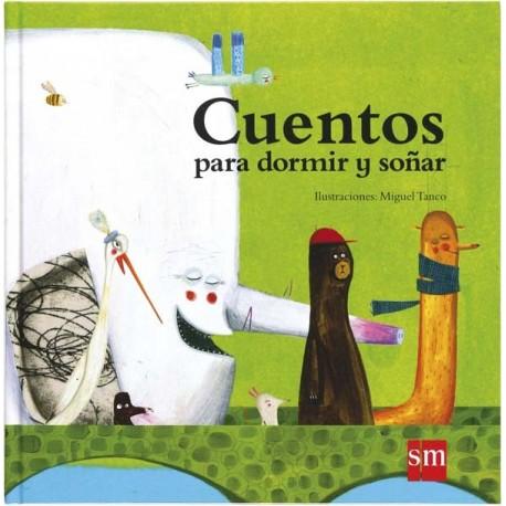 CUENTOS PARA DORMIR Y SONAR SM Susana Martinez y Miguel Tanco