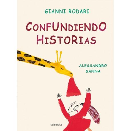 CONFUNDIENDO HISTORIAS GIANNI RODARI KALANDRAKA RAYUELAINFANCIA