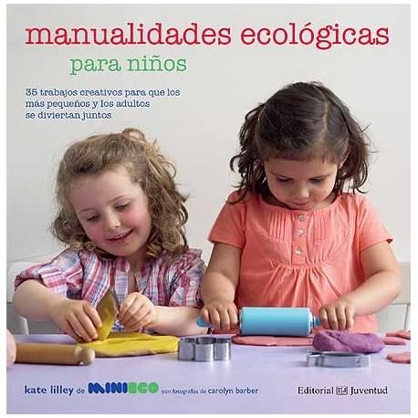 MANUALIDADES ECOLOGICAS PARA NINOS  Juventud Portada Libro