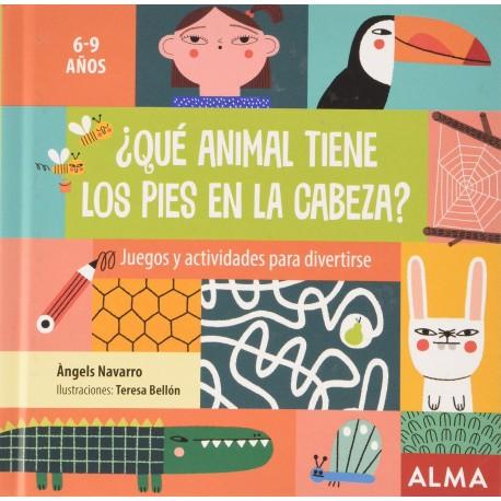 QUE ANIMAL TIENE LOS PIES EN LA CABEZA Libro