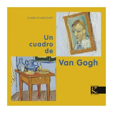 un cuadro de van gogh de claire d'hacourt factoria k de libros