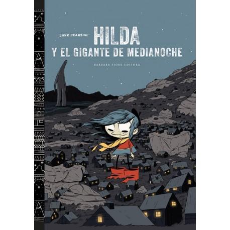 HILDA Y EL GIGANTE DE MEDIANOCHE Barbara Fiore Comic Para Ninos
