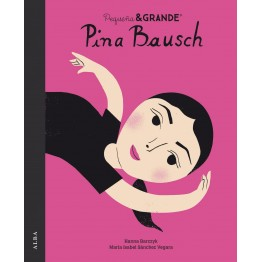 PINA BAUSCH PEQUEÑA & GRANDE