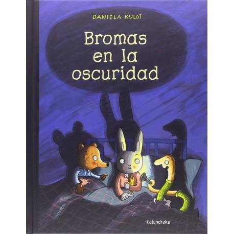 BROMAS EN LA OSCURIDAD Kalandraka Portada Libro
