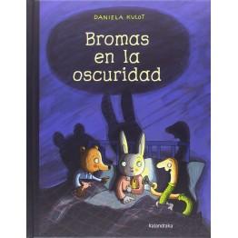 BROMAS EN LA OSCURIDAD