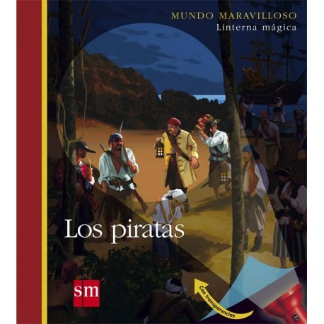LOS PIRATAS MUNDO MARAVILLOSO LINTERNA MAGICA SM