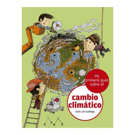 MI PRIMERA GUIA SOBRE EL CAMBIO CLIMATICO Libro