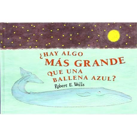 HAY ALGO MAS GRANDE QUE UNA BALLENA AZUL Libro