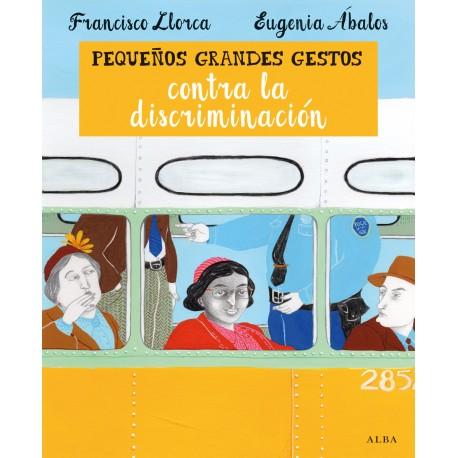 PEQUEÑOS GRANDES GESTOS CONTRA LA DISCRIMINACIÓN ALBA EDITORIAL RAYUELAINFANCIA INTERIOR UNO