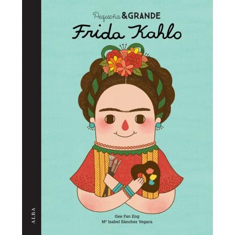 FRIDA KAHLO PEQUEÑA Y GRANDE ALBA RAYUELAINFANCIA PORTADA