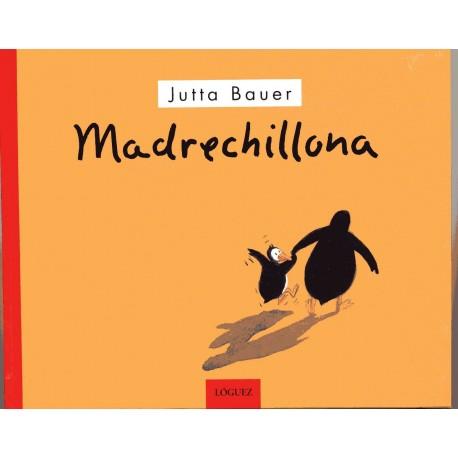 MADRECHILLONA de Jutta Bauer Loguez Portada Libro