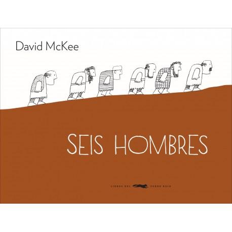 SEIS HOMBRES David McKee Libros del Zorro Rojo Portada Libro
