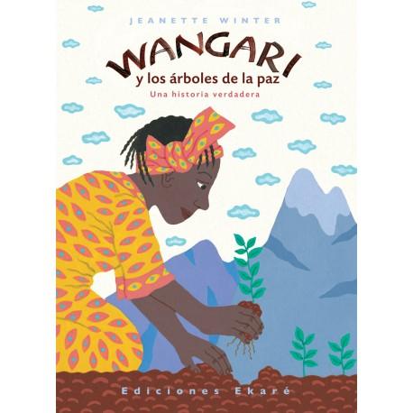 WANGARI Y LOS ARBOLES DE LA PAZ Ekare Portada Libro