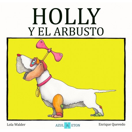 HOLLY Y EL ARBUSTO