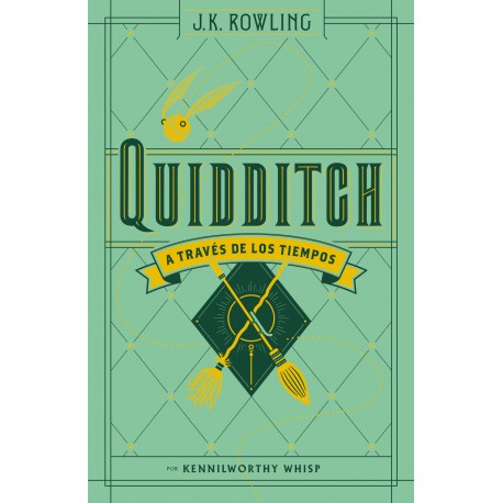 QUIDDITCH A TRAVES DE LOS TIEMPOS Biblioteca Hogwarts J.K.Rowling Salamandra