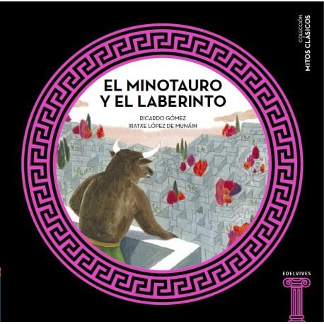 EL MINOTAURO Y EL LABERINTO Mitologia para Ninos Edelvives Portada Libro