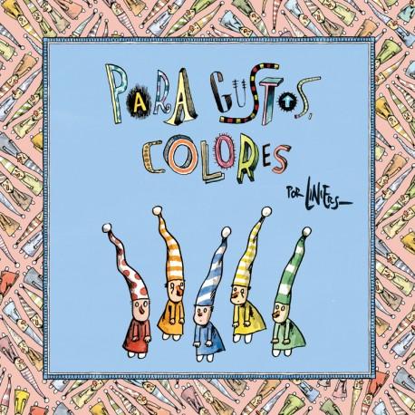 PARA GUSTOS COLORES Liniers Penguin Random House